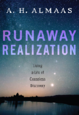 Runaway Realization: Living a Life of Ceaseless Discovery - A. H. Almaas - Diamond Approach